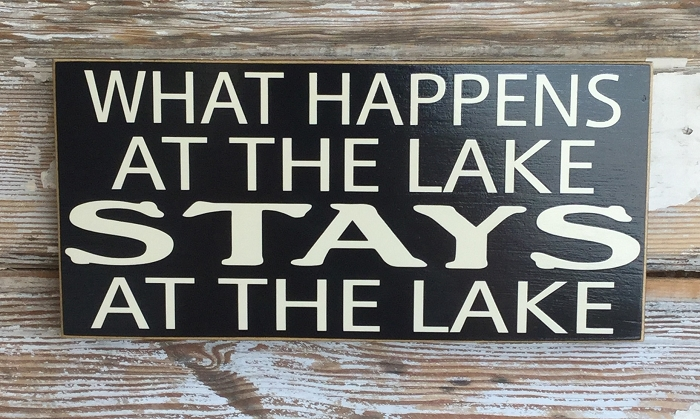 What Happens At The Lake Stays At The Lake.  Wood Sign
