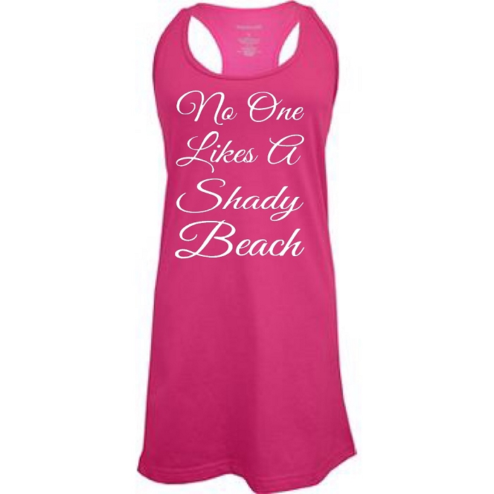 No One Likes A Shady Beach.  Racer Back Swim Suit Cover Up