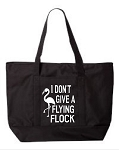 I Don't Give A Flying Flock.  Zipper Tote Bag