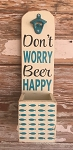 Don't Worry.  Beer Happy.  Beer Bottle Opener.