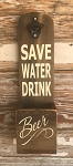 Save Water.  Drink Beer.  Beer Bottle Opener