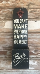 You Can't Make Everyone Happy.  You Are Not Beer.  Beer Bottle Opener