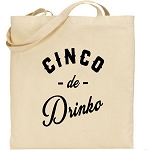 Cinco de Drinko.  Canvas Tote Bag