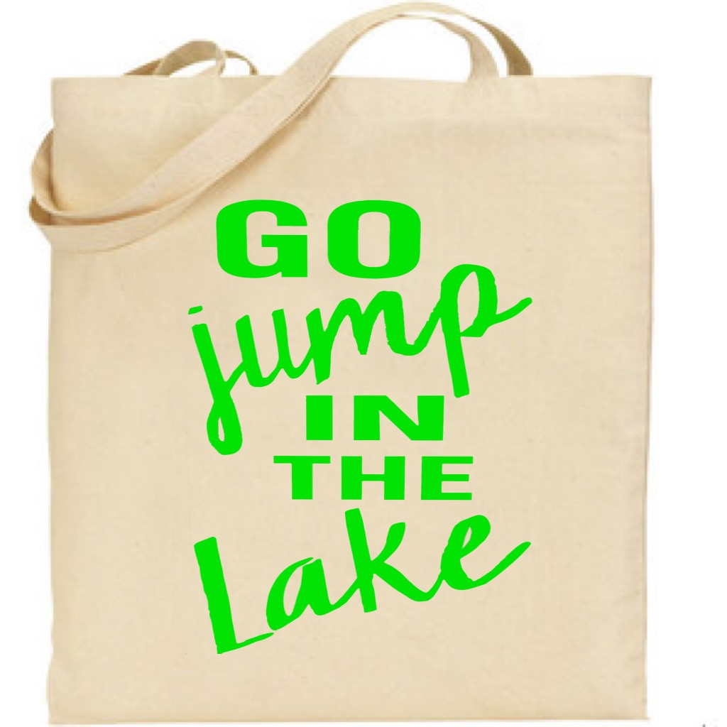 Go Jump In The Lake.  Canvas Tote Bag
