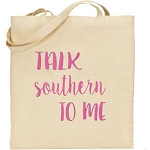 Talk Southern To Me.  Canvas Tote Bag