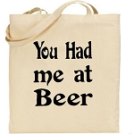 You Had Me At Beer.  Canvas Tote Bag