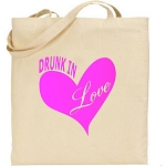 Drunk In Love.  Canvas Tote Bag