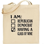 I Am:  Republican, Democrat, Having A Glass Of Wine.  Canvas Tote Bag
