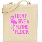 I Don't Give A Flying Flock.  Canvas Tote Bag