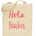 Hola Beaches.  Canvas Tote Bag