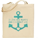 I Like Big Boats And I Cannot Lie.  Canvas Tote Bag