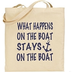 What Happens On The Boat Stays On The Boat.  Canvas Tote Bag