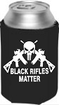 Black Rifles Matter.  Collapsible Can Cooler / Coozie