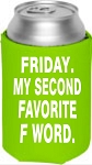 Friday.  My Second Favorite F Word.  Collapsible Can Cooler / Coozie