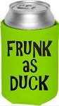 Frunk As Duck.  Collapsible Can Cooler / Coozie