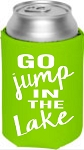 Go Jump In The Lake.  Collapsible Can Cooler / Coozie