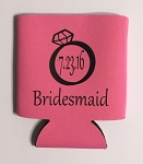 Bridesmaid With Wedding Date.  Collapsible Can Cooler / Coozie