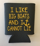 I Like Big Boats And I Cannot Lie.  Collapsible Can Cooler / Coozie