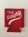 Team Naughty.  Collapsible Can Cooler / Coozie