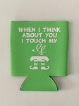 When I Think About You I Touch My Elf.  Collapsible Can Cooler / Coozie