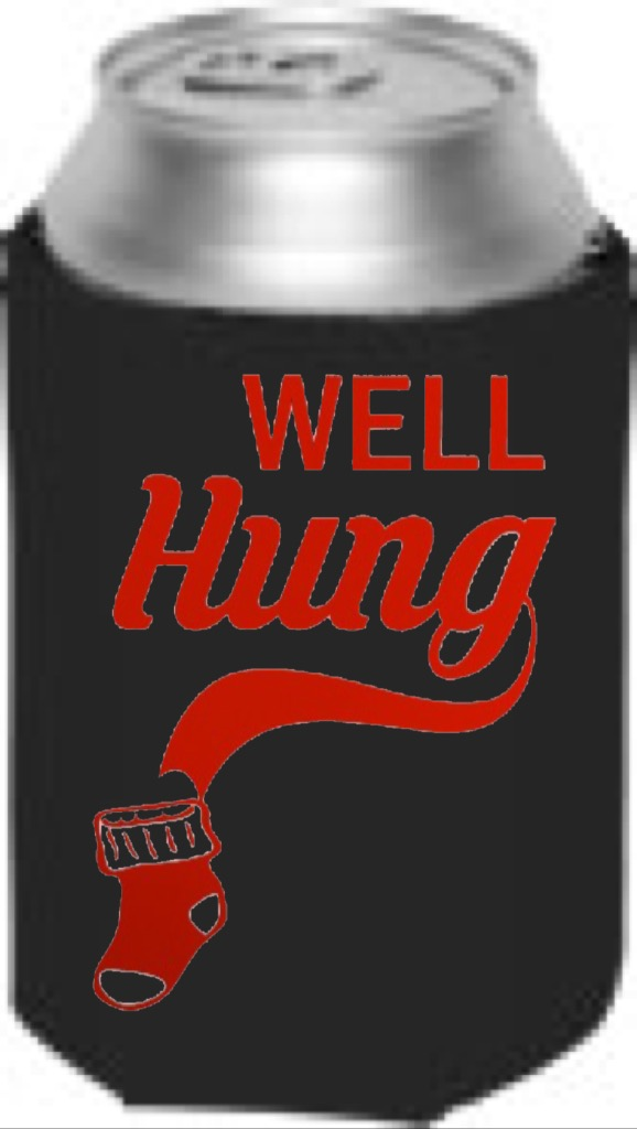 Well Hung.  Collapsible Can Cooler / Coozie