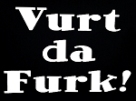 Vurt da Furk!  Vinyl Decal