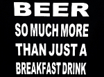BEER: So Much More Than Just A Breakfast Drink.  Vinyl Decal
