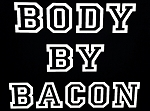 Body By Bacon.  Vinyl Decal