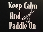 Keep Calm And Paddle On.  Vinyl Decal