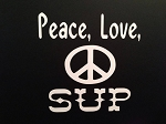 Peace, Love, SUP.  Vinyl Decal