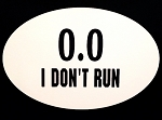 0.0  I Don't Run.  Vinyl Decal