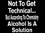 Not To Get Technical... But According To Chemistry, Alcohol Is a Solution.  Vinyl Decal