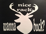Nice Rack.  Wanna Buck?  Vinyl Decal