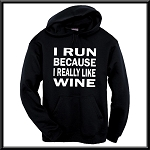 I Run Because I Really Like Wine.  Hoodie