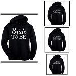 Bride To Be & Bride's Entourage.  Matching Bridal Party Hoodies