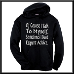 Of Course I Talk To Myself.  Sometimes I Need Expert Advice. Hoodie