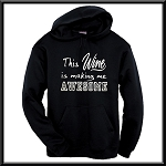 This Wine Is Making Me Awesome!  Hoodie