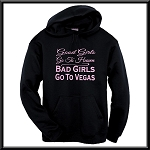 Good Girls Go To Heaven.  Bad Girls Go To Vegas.  Hoodie