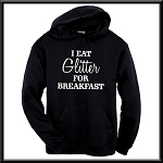 I Eat Glitter For Breakfast.  Hoodie