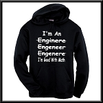 I'm An Engineer.  (Mispelled)  I'm Good With Math.  Hoodie