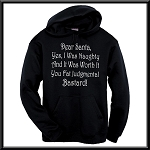 Dear Santa, Yes I Was Naughty And It Was Worth It You Fat Judgmental Bastard!  Hoodie