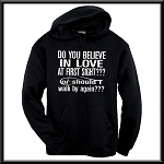 Do You Believe In Love At First Sight??? Or Should I Walk By Again???  Hoodie