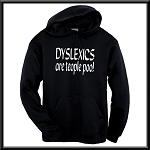 Dyslexics Are Teople Poo!  Hoodie