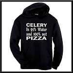 Celery Is 95% Water and 100% NOT Pizza.  Hoodie