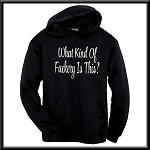 What Kind Of Fuckery Is This?  Hoodie