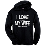 I LOVE it when MY WIFE lets me go fishing.  Funny Hoodie