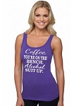 Coffee, You're On The Bench.  Alcohol, Suit Up.   Ladies Fitted Jersey Tank