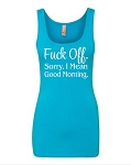 Fuck Off.  Sorry, I Mean Good Morning.  Ladies Fitted Jersey Tank