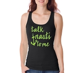 Talk Nauti To Me.  Ladies Fitted Jersey Tank