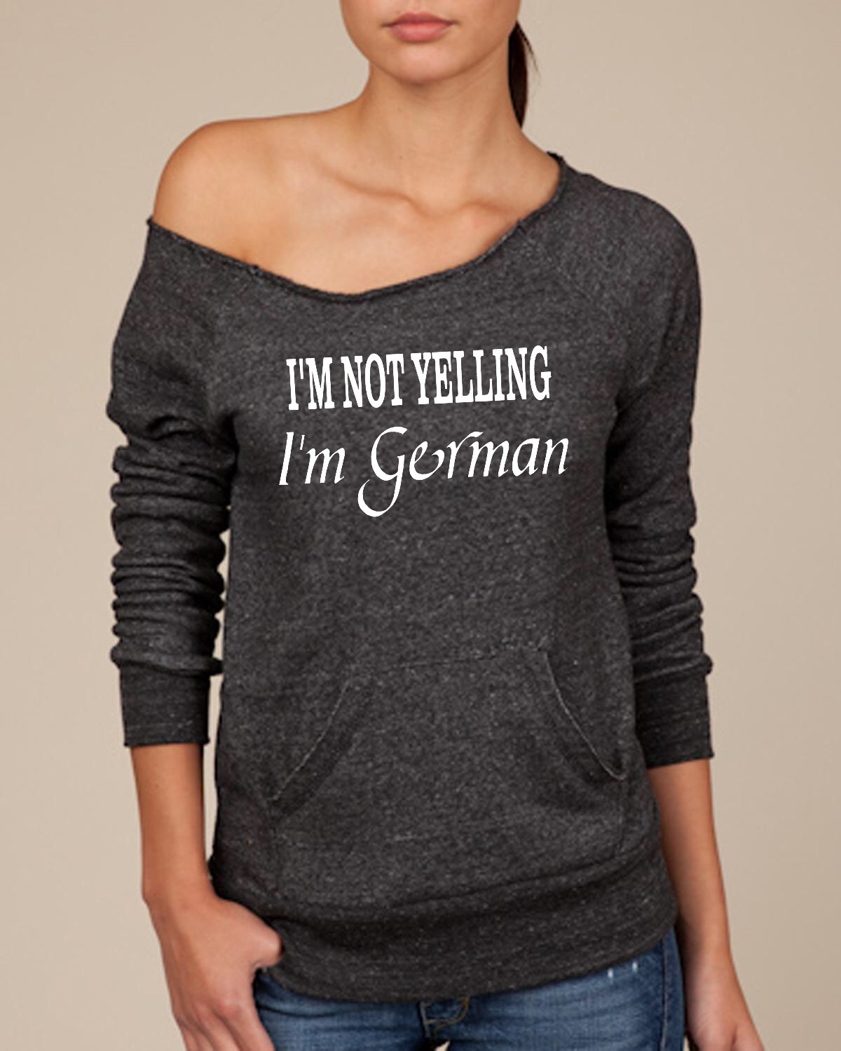 I'm Not Yelling.  I'm German.  Women's Scoop Neck Sweatshirt